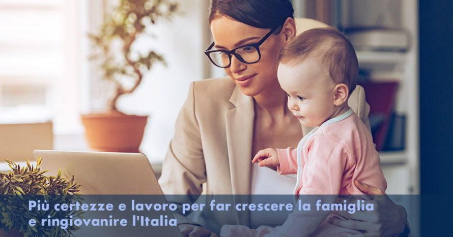 Più certezze e lavoro per far crescere la famiglia e ringiovanire l'Italia